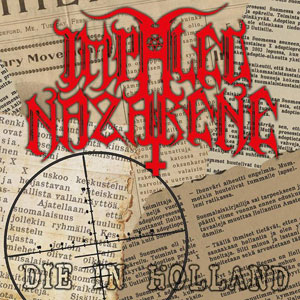 IMPALED NAZARENE - Die In Holland