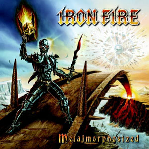 IRON FIRE - Metalmorphosized