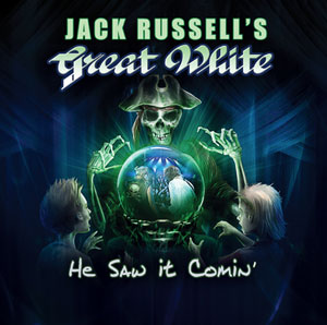 JACK RUSSELL'S GREAT WHITE - He Saw it Comin