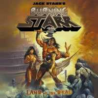 JACK STAR'S BURNING STARR - Land Of The Dead