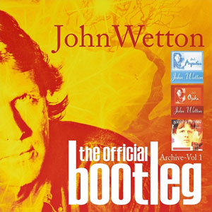 John Wetton - Official Bootleg Archive Vol. 1