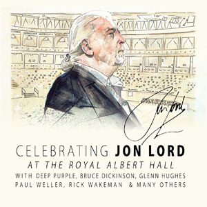 Jon Lord - Celebrating Jon Lord - Live At The Royal Albert Hall
