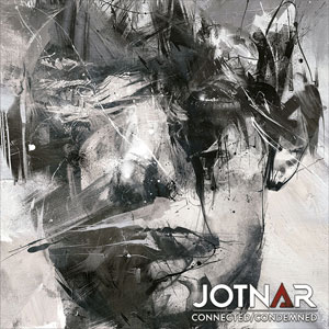 JOTNAR - Connected/Condemned
