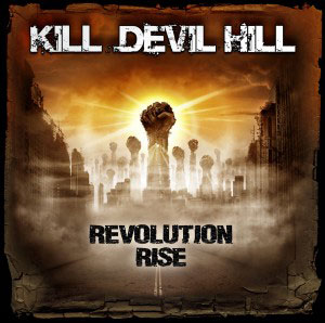 KILL DEVIL HILL - Revolutionn Rise