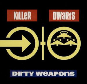 KILLER DWARFS - Dirty Weapons  de 1990