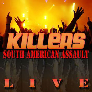 KILLERS - South American Assault