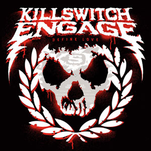 KILLSWITCH ENGAGE - Define Love