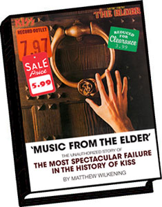 Music From The Elder: The Unauthorized Story Of the Most Spectacular Failure In The History Of KISS