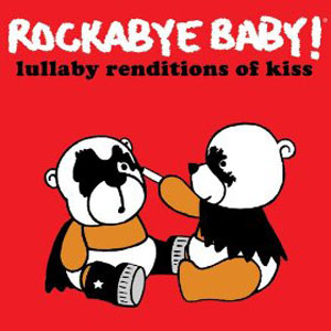 KISS - Rockabye Baby! Lullaby Renditions Of KISS