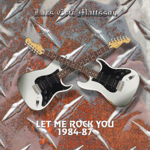 Lars Eric Mattsson - Let Me Rock You (1984-87)