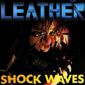 LEATHER - Shock Waves