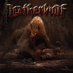 LEATHERWOLF - Unchained Live