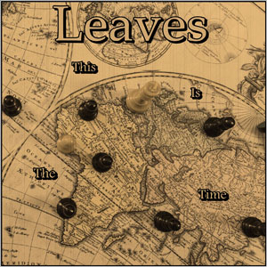 LEAVES - This is the Time