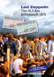 Led Zeppelin Then As it Was - At Knebworth 1979 (Fully Revised & Updated Edition