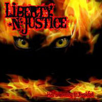 LIBERTY & JUSTICE  - Hell Is Coming To Breakfast