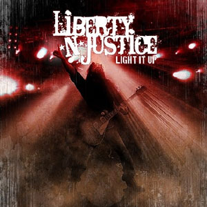LIBERTY N' JUSTICE - Light It Up!