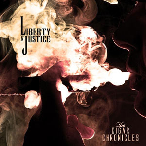 LIBERTY N' JUSTICE - The Cigar Chronicles