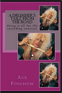 """""""A Drummer's Tailz From The Road: Doing It All For The Recording Contract"""