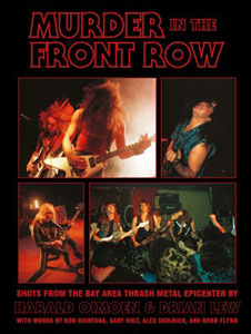 Murder In The Front Row: Shots From The Bay Area Thrash Metal Epicenter