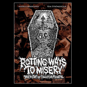 Rotting Ways To Misery: The History Of Finnish Death Metal