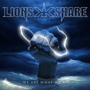 LION'S SHARE - We Are What We Are