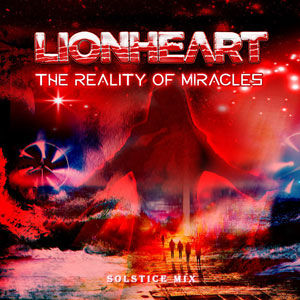 LIONHEART - The Reality Of Miracles - Solstice Mix