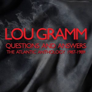 Lou Gramm: Questions And Answers – The Atlantic Anthology 1987-1989