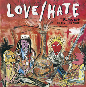 LOVE HATE - Blackout In The Red Room