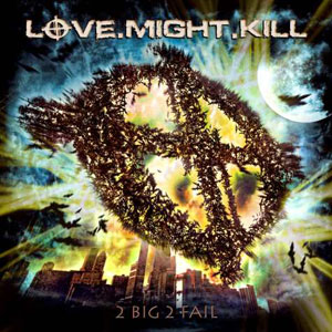 LOVE.MIGHT.KILL - 2 Big 2 Fall""