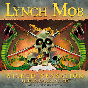 LYNCH MOB - Wicked Sensation Reimagined