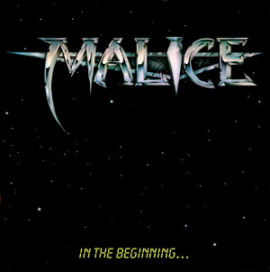 MALICE - In The Beginning