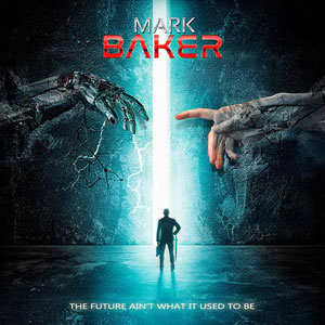 Mark Baker - The Future Ain't What It Used To Be