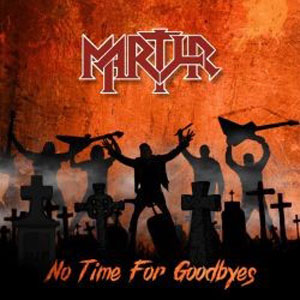 MARTYR - No Time For Goodbyes
