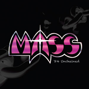 MASS - 84 Unchained