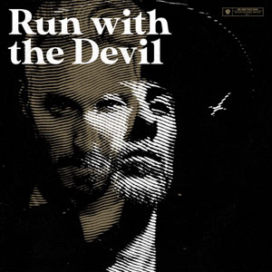 ME AND THAT MAN  - Run With The Devil