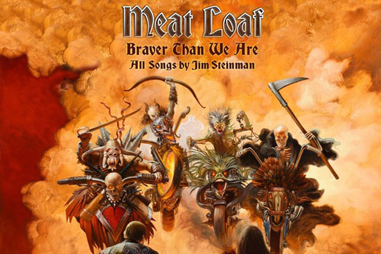 MEAT LOAF- Braver Than We Are