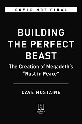 Building The Perfect Beast: The Creation Of Megadeth's Rust In Peace