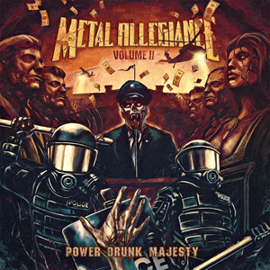 METAL ALLEGIANCE - Volume II: Power Drunk Majesty