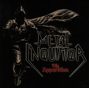 METAL INQUISITOR  -The Apparition