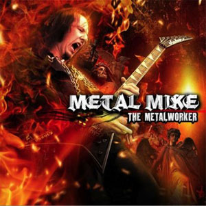 Metal Mike Chlasciak  - The Metalworker