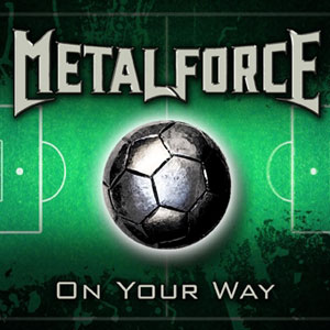 METALFORCE - On Your Way