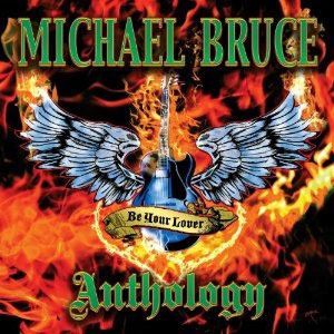 Michael Bruce  - Be My Lover: The Michael Bruce Anthology
