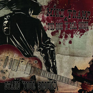 MIKE TRAMP & THE ROCK N´ROLL CIRCUZ - Stand Your Ground
