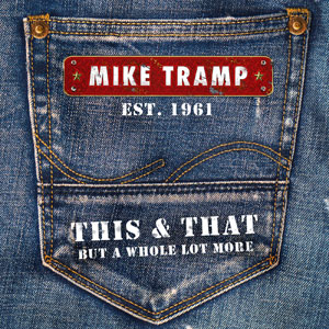 Mike Tramp - This & That (But A Whole Lot More)