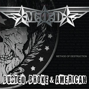 M.O.D. - Busted, Broke, and American