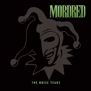 MORDRED - The Noise Years