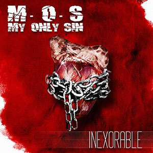 MY ONLY SIN - Inexorable