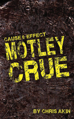 Cause & Effect: Motley Crue