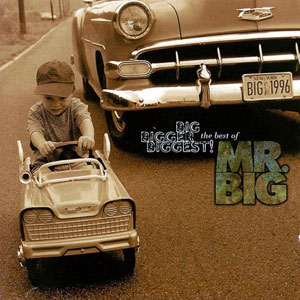 MR BIG - Big, Bigger, Bigest The Best Of