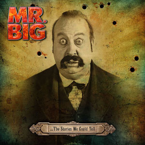 MR. BIG -…The Stories We Could Tell